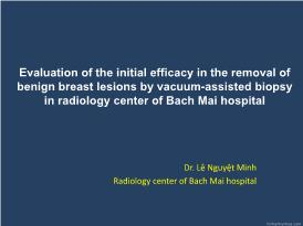 Evaluation of the initial efficacy in the removal of benign breast lesions by vacuum - Assisted biopsy in radiology center of bach mai hospital