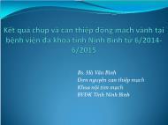 Kết quả chụp và can thiệp động mạch vành tại bệnh viện đa khoa tỉnh Ninh Bình từ 6 / 2014 - 6 / 2015