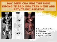 Y khoa - Dược - Đặc điểm của ụng thư phõi không tế bào nhỏ trên hình ảnh pet / ct với 18f - Fdg