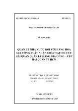 Luận văn Quản lý nhà nước đối với hàng hóa gia công xuất nhập khẩu tại Chi cục hải quan quản lý hàng gia công – Cục hải quan thành phố Hồ Chí Minh